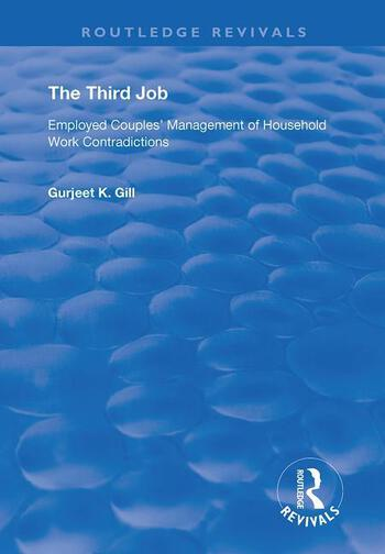 The Third Job Employed Couples' Management of Household Work Contradictions book cover