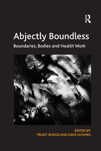 Abjectly Boundless Boundaries, Bodies and Health Work book cover