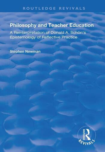 Philosophy and Teacher Education A Reinterpretation of Donald A.Schon's Epistemology of Reflective Practice book cover