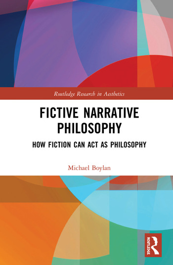 Fictive Narrative Philosophy How Fiction Can Act as Philosophy book cover