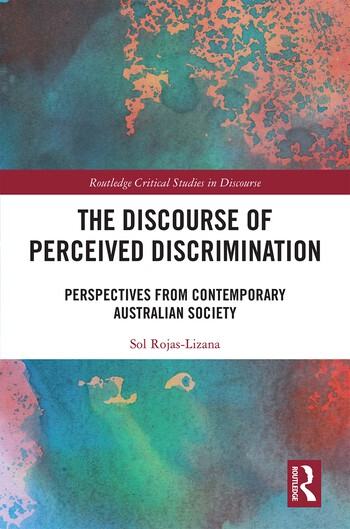 The Discourse of Perceived Discrimination Perspectives from Contemporary Australian Society book cover