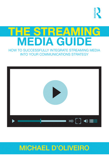 The Streaming Media Guide How to Successfully Integrate Streaming Media Into Your Communications Strategy book cover