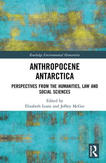 Anthropocene Antarctica Perspectives from the Humanities, Law and Social Sciences book cover