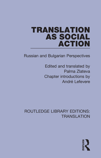 Translation as Social Action Russian and Bulgarian Perspectives book cover