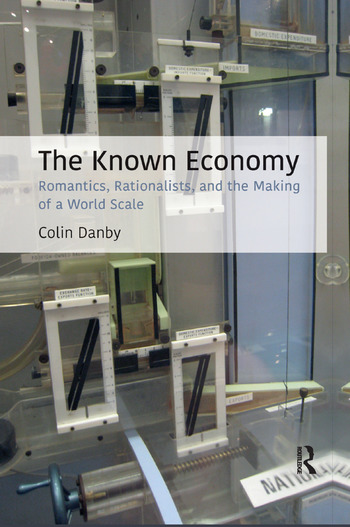 The Known Economy Romantics, Rationalists, and the Making of a World Scale book cover