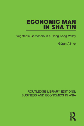 Economic Man in Sha Tin Vegetable Gardeners in a Hong Kong Valley book cover