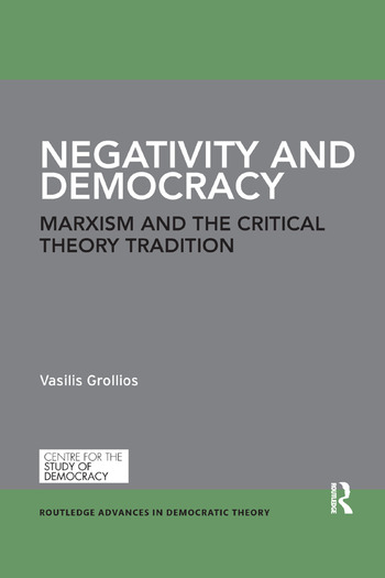 Negativity and Democracy Marxism and the Critical Theory Tradition book cover