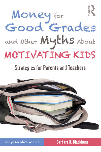 Money for Good Grades and Other Myths About Motivating Kids Strategies for Parents and Teachers book cover