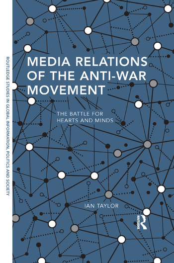Media Relations of the Anti-War Movement The Battle for Hearts and Minds book cover