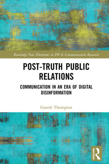 Post-Truth Public Relations Communication in an Era of Digital Disinformation book cover