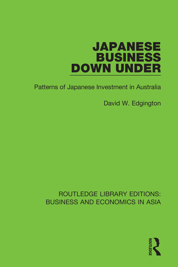 Japanese Business Down Under Patterns of Japanese Investment in Australia book cover