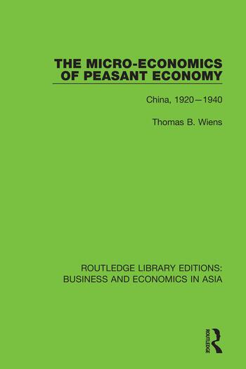 The Micro-Economics of Peasant Economy, China 1920-1940 book cover