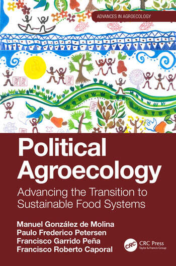 Political Agroecology:Advancing the Transition to Sustainable Food Systems Advancing the Transition to Sustainable Food Systems book cover
