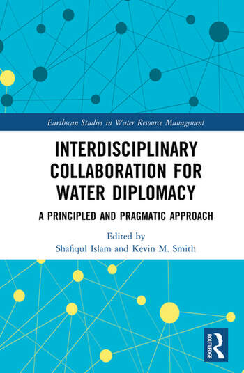 Interdisciplinary Collaboration for Water Diplomacy A Principled and Pragmatic Approach book cover