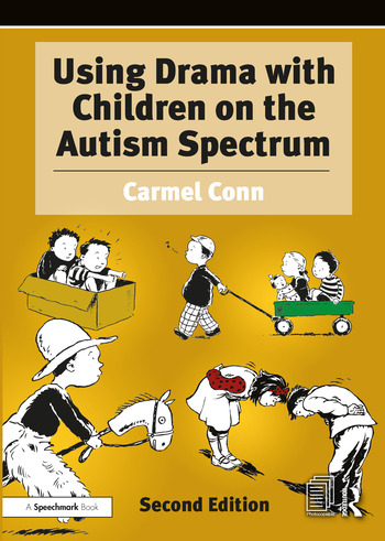 Using Drama with Children on the Autism Spectrum A Resource for Practitioners in Health and Education book cover