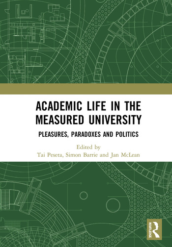 Academic Life in the Measured University Pleasures, Paradoxes and Politics book cover