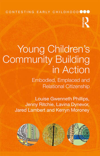 Young Children's Community Building in Action Embodied, Emplaced and Relational Citizenship book cover