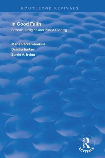 In Good Faith Schools, Religion and Public Funding book cover