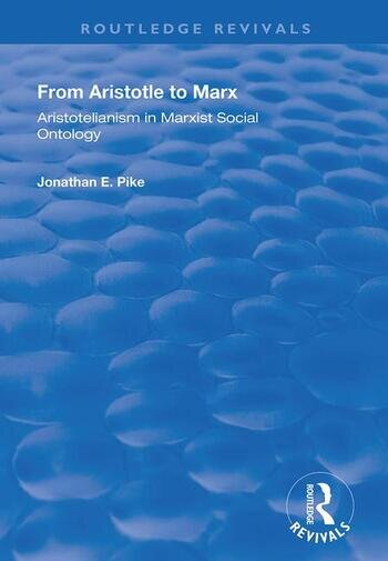From Aristotle to Marx Aristotelianism in Marxist Social Ontology book cover