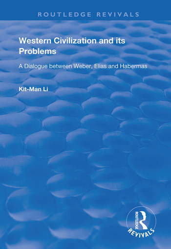 Western Civilization and Its Problems A Dialogue Between Weber, Elias and Habermas book cover
