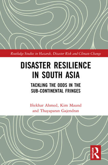 Disaster Resilience in South Asia Tackling the Odds in the Sub-Continental Fringes book cover