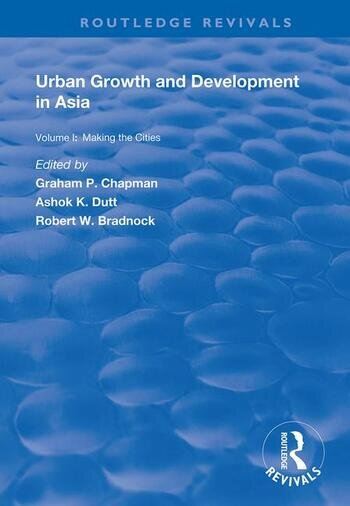 Urban Growth and Development in Asia Volume I: Making the Cities book cover