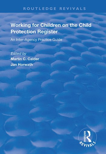 Working for Children on the Child Protection Register An Inter-Agency Practice Guide book cover