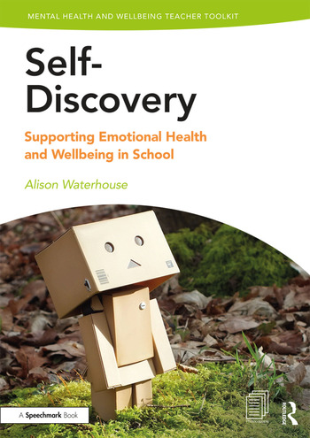 Self-Discovery Supporting Emotional Health and Wellbeing in School book cover