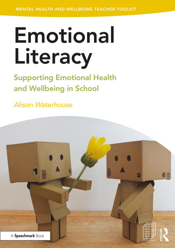 Emotional Literacy Supporting Emotional Health and Wellbeing in School book cover