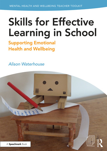 Skills for Effective Learning in School Supporting Emotional Health and Wellbeing book cover