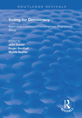 Voting for Democracy Watershed Elections in Contemporary Anglophone Africa book cover