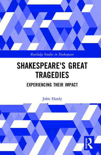 Shakespeare's Great Tragedies Experiencing Their Impact book cover