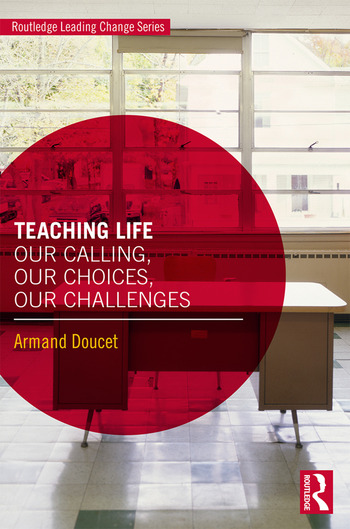 Teaching Life Our Calling, Our Choice, Our Challenges book cover