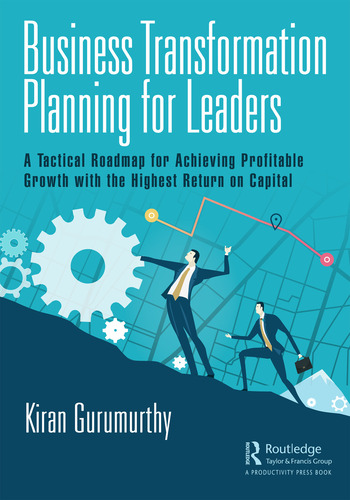 Business Transformation Planning for Leaders A Tactical Roadmap for Achieving Profitable Growth with the Highest Return on Capital book cover