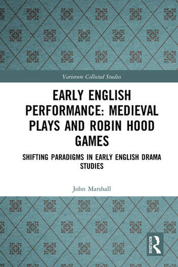 Early English Performance: Medieval Plays and Robin Hood Games Shifting Paradigms in Early English Drama Studies book cover