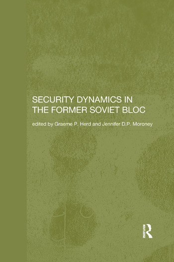 Security Dynamics in the Former Soviet Bloc book cover