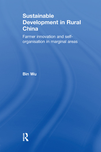 Sustainable Development in Rural China Farmer Innovation and Self-Organisation in Marginal Areas book cover