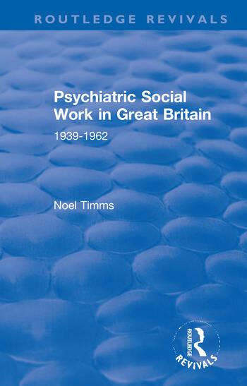 Psychiatric Social Work in Great Britain 1939-1962 book cover