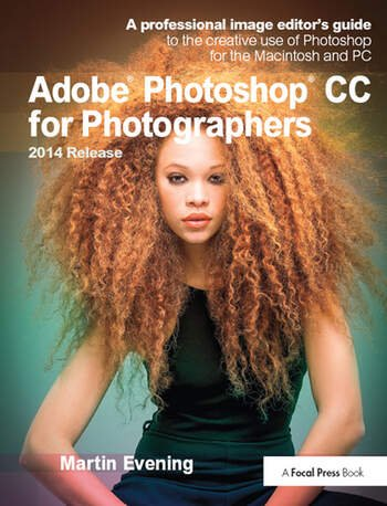 Adobe Photoshop CC for Photographers, 2014 Release A professional image editor's guide to the creative use of Photoshop for the Macintosh and PC book cover