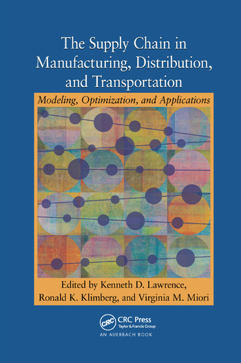 The Supply Chain in Manufacturing, Distribution, and Transportation Modeling, Optimization, and Applications book cover