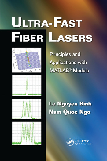Ultra-Fast Fiber Lasers Principles and Applications with MATLAB® Models book cover