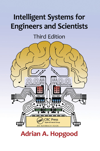 Intelligent Systems for Engineers and Scientists: 3rd Edition
