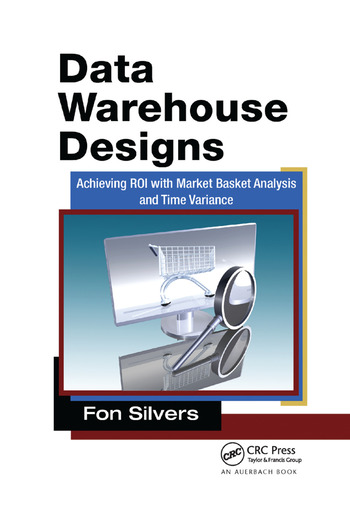 Data Warehouse Designs Achieving ROI with Market Basket Analysis and Time Variance book cover