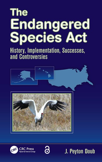 The Endangered Species Act History, Implementation, Successes, and Controversies book cover