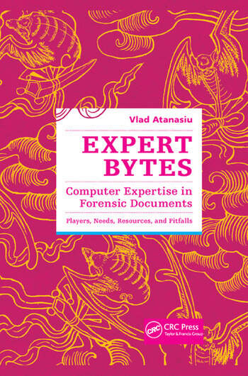 Expert Bytes Computer Expertise in Forensic Documents - Players, Needs, Resources and Pitfalls book cover