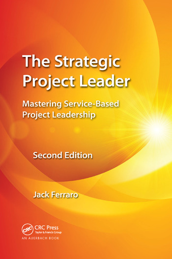 The Strategic Project Leader Mastering Service-Based Project Leadership, Second Edition book cover