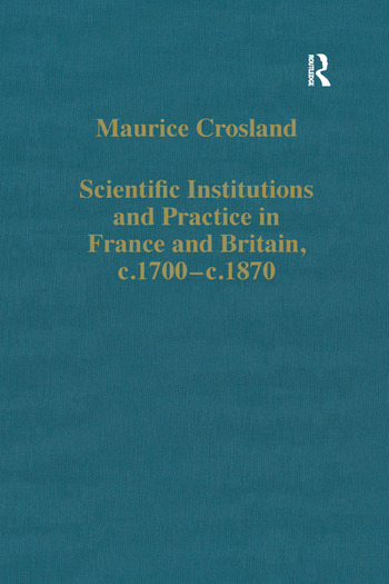 Scientific Institutions and Practice in France and Britain, c.1700–c.1870 book cover