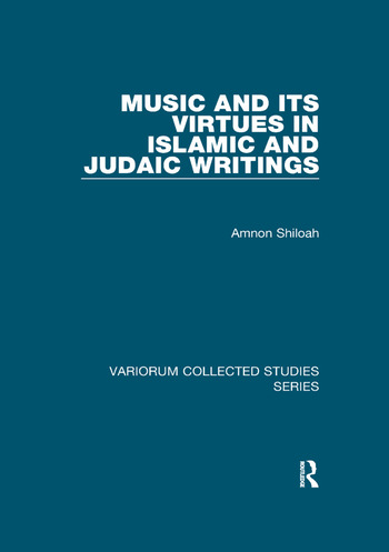 Music and its Virtues in Islamic and Judaic Writings book cover