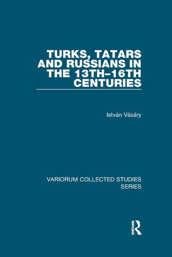Turks, Tatars and Russians in the 13th–16th Centuries book cover