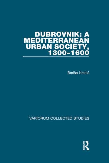 Dubrovnik: A Mediterranean Urban Society, 1300–1600 book cover